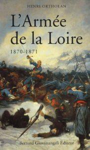 L'armée de la Loire 1870-1871 (Henri Ortholan)