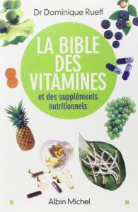La bible des vitamines et des suppléments nutritionnels (Dominique Rueff)