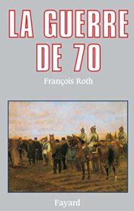 La guerre de 1870 (François Roth)