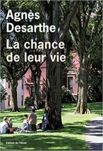 La chance de leur vie (Agnès Desarthe)