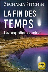 La fin des temps – Les prophéties du retour (Zecharia Sitchin)