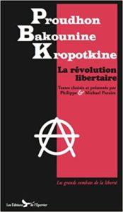 La révolution libertaire Proudhon, Bakounine, Kropotkine (Proudhon)