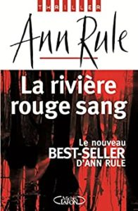 La rivière rouge sang (Ann Rule)