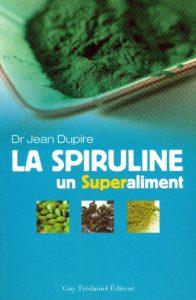 La spiruline - Un superaliment (Jean Dupire)