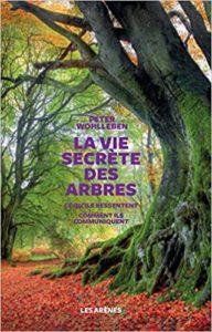La vie secrète des arbres (Peter Wohlleben)