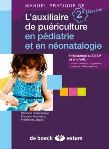 L'auxiliaire de puériculture en pédiatrie et en néonatalogie (Christine Boussaroque, Elisabeth Haentjens, Frédérique Jaquet)