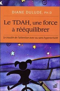 Le TDAH, une force à rééquilibrer (Diane Dulude)