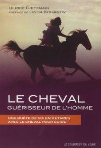 Le cheval guérisseur de l'homme - Une quête de soi en 11 étapes avec le cheval pour guide (Ulrike Dietmann)