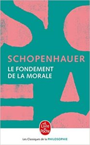 Le fondement de la morale (Arthur Schopenhauer)