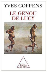 Le genou de Lucy (Yves Coppens)