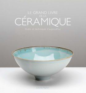 Le grand livre de la céramique - Outils et techniques d'aujourd'hui (Louisa Taylor)