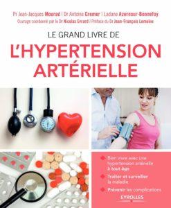 Le grand livre de l'hypertension artérielle (Antoine Cremer, Ladane Azernour-Bonnefoy, Jean-Jacques Mourad)