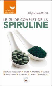 Le guide complet de la spiruline (Brigitte Karleskind)
