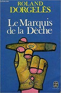 Le marquis de la dèche (Roland Dorgelès)