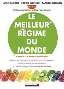 Le meilleur régime du monde - Dietary Approaches to Stop Hypertension (Anne Dufour)