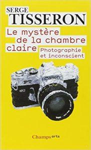 Le mystère de la chambre claire – Photographie et inconscient (Serge Tisseron)