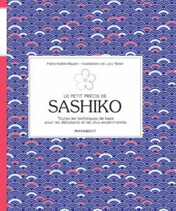 Le petit précis de sashiko (Marie-Noëlle Bayard, Lucy Tézier)