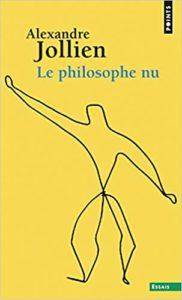 Le philosophe nu (Alexandre Jollien)