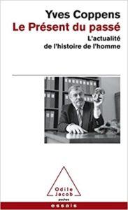 Le présent du passé – L'actualité de l'histoire de l'homme (Yves Coppens)