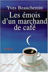 Les émois d'un marchand de café (Yves Beauchemin)