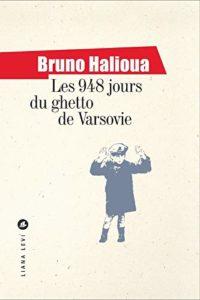 Les 948 jours du ghetto de Varsovie (Bruno Halioua)