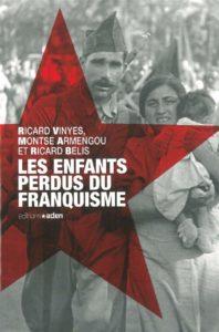 Les enfants perdus du franquisme (Ricardo Vinyes, Montse Armengou, Ricard Belis)