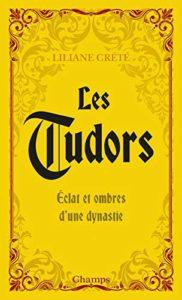 Les Tudors (Liliane Crété)