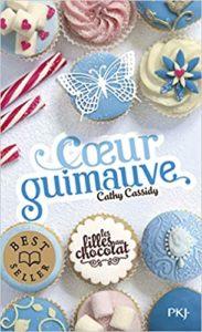 Les filles au chocolat – Tome 2 – Cœur guimauve (Cathy Cassidy)