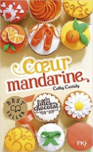 Les filles au chocolat – Tome 3 – Cœur mandarine (Cathy Cassidy)