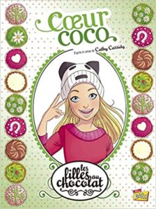 Les filles au chocolat – Tome 4 – Cœur coco (Cathy Cassidy)