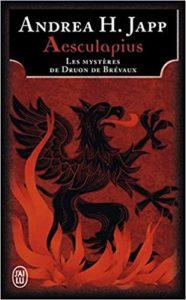 Les mystères de Druon de Brevaux – Tome 1 – Aesculapius (Andrea H. Japp)