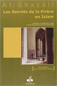 Les secrets de la prière en Islam (Abû-Hâmid Al-Ghazali)
