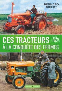 Les tracteurs à la conquête des fermes (Bernard Gibert)
