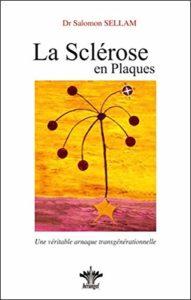 Lorsque l'esprit influence le corps - Volume 4 - La sclérose en plaques (Salomon Sellam)