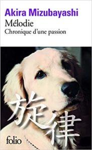 Mélodie Chronique d'une passion (Akira Mizubayashi)