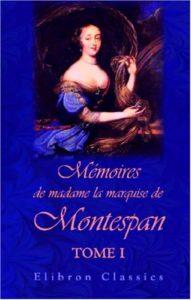 Mémoires de madame la marquise de Montespan - Tome 1 (Françoise Athénaïs de Montespan)