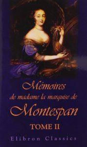 Mémoires de madame la marquise de Montespan - Tome 2 (Françoise Athénaïs de Montespan)
