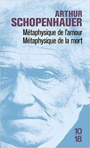 Métaphysique de l'amour, métaphysique de la mort (Arthur Schopenhauer)