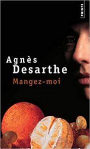 Mangez-moi (Agnès Desarthe)