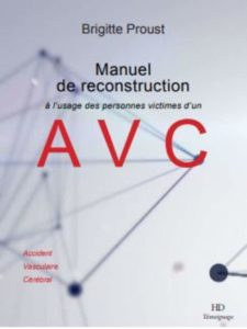 Manuel de reconstruction à l'usage des personnes atteintes d'un AVC (Brigitte Proust)