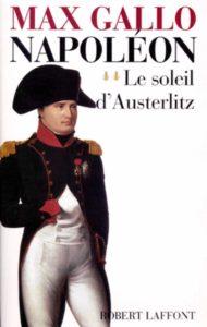 Napoléon - Tome 2 - Le soleil d'Austerlitz (Max Gallo)