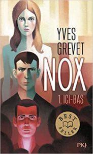 Nox – Tome 1 – Ici-bas (Yves Grevet)