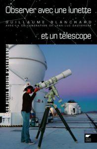 Observer avec une lunette et un télescope (Jean-luc Dauvergne, Guillaume Blanchard)