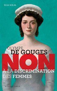 """Olympe de Gouges : """"Non à la discrimination des femmes"""" (Elsa Solal)"""