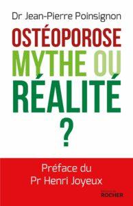 Ostéoporose : mythe ou réalité ? (Jean-Pierre Poinsignon)