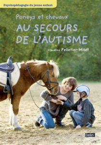 Poneys et chevaux au secours de l'autisme (Claudine Pelletier-Milet)