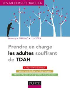 Prendre en charge les adultes souffrant de TDAH (Luis Vera, Véronique Gaillac)