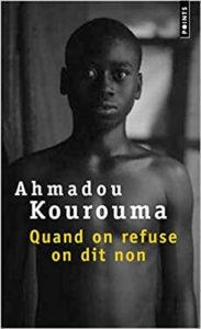 Quand on refuse on dit non (Ahmadou Kourouma)