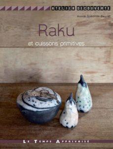 Raku et cuissons primitives (Annie Simonin-Beurel)