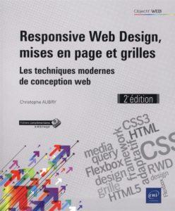 Responsive Web Design, mises en page et grilles - Les techniques modernes de conception web (Christophe Aubry)